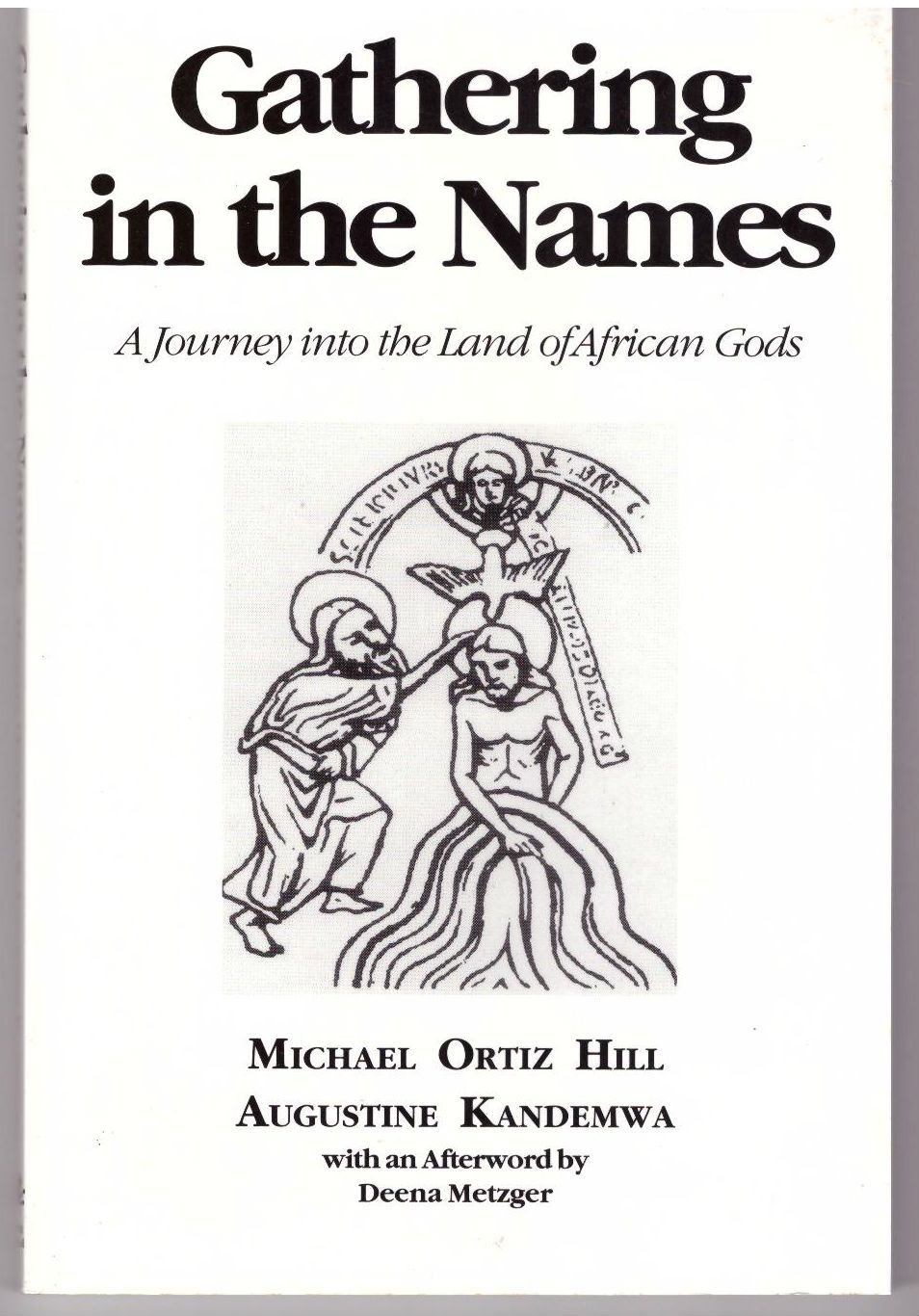 Gathering in the Names: A Journey into the Land of African Gods, Hill, Michael Ortiz; Kandemwa, Augustine